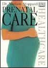 Prenatal Care - Miriam Stoppard