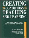Creating Conditions for Teaching and Learning - David Hopkins, Ruth Watts, Alma Harris, Colette Singleton