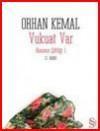 Vukuat Var - Orhan Kemal
