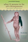 What It Means to Be 98% Chimpanzee: Apes, People, and Their Genes - Jonathan Marks