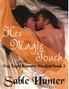 Her Magic Touch - Sweeter Version - Sable Hunter