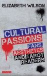 Cultural Passions: Fans, Aesthetes and Tarot Readers - Elizabeth Wilson