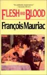 Flesh and Blood - François Mauriac, Gerard Hopkins