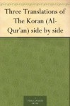 Three Translations Of The Koran (Al-Qur'an) Side By Side - Abdullah Yusuf Ali, Mohammad Habib Shakir, Marmaduke William Pickthall