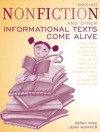 Making Nonfiction and Other Informational Texts Come Alive: A Practical Approach to Reading, Writing, and Using Nonfiction and Other Informational Texts Across the Curriculum - Kathy Pike