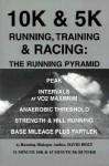 10K & 5K Running, Training & Racing: The Running Pyramid - David Holt