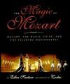 The Magic of Mozart: Mozart, the Magic Flute, and the Salzburg Marionettes - Ellen Eichenwald Switzer, Wolfgang Amadeus Mozart