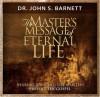 The Master's Message: The Gospel According to Jesus - John Samuel Barnett