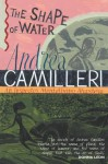 The Shape of Water (Inspector Montalbano Mysteries) - Andrea Camilleri