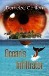 Ocean's Infiltrator - Demelza Carlton