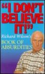 Don't Believe It! - Richard Wilson