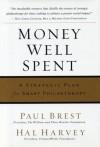 Money Well Spent: A Strategic Plan for Smart Philanthropy (Bloomberg) - Paul Brest, Hal Harvey