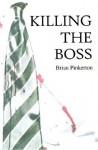 Killing the Boss - Brian Pinkerton