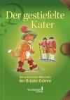 Der gestiefelte Kater - Brothers Grimm, Jacob Grimm, Wilhelm Grimm