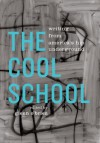 The Cool School: Writing from America's Hip Underground - Glenn O'Brien, Andy Warhol, Henry Miller, Annie Ross, Jack Kerouac