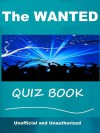 The Unofficial Wanted Band Quiz Book - Tom Henry