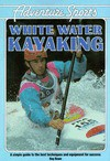 White Water Kayaking - Ray Rowe