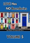 Love Has No Boundaries Anthology: Volume 5 - Kathleen Hayes, Julio-Alexi Genao, Adrian Fridge, Lyn Gala, Annette Gisby, Sammy Goode, G.B. Gordon, Amelia C. Gormley, Aria Grace, Lily Grace, Michelle K Grant, Elinor Gray, Jack Greene, Valentina Heart, Dianne Hartsock, Lisa Henry, C.R. Guiliano