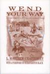 Wend Your Way: A Guide To Sites Along The Iowa Mormon Trail (Bur Oak Guide) - L. Matthew Chatterley, L. Matthew Chatterley, Susan Easton Black