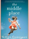 The Middle Place - Kelly Corrigan
