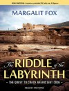 The Riddle of the Labyrinth: The Quest to Crack an Ancient Code - Margalit Fox, Pam Ward