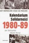 Kalendarium Solidarności 1980-1989. Gdy niemożliwe stało się możliwe - Jan Skórzyński, Marek Pernal