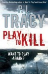 Play to Kill - P.J. Tracy