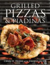 Grilled Pizzas & Piadinas - Craig Priebe, Dianne Jacob
