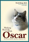 Making Rounds with Oscar: The Extraordinary Gift of an Ordinary Cat - David Dosa, Ray Porter