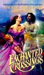 Enchanted Crossings - Anne Avery, Madeline Baker, Kathleen Morgan