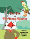The Fox and the Young Rooster - Thomas E. Kelly, Kelly Ward