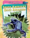 South America's Most Amazing Animals - Anita Ganeri