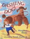 Dashing Dog! - Margaret Mahy, Sarah Garland