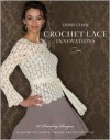 Crochet Lace Innovations: 20 Dazzling Designs in Broomstick, Hairpin, Tunisian, and Exploded Lace - Doris Chan