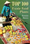 Top 100 Exotic Food Plants - Ernest Small