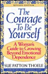 The Courage to Be Yourself - Sue Patton Thoele, Louise Hart