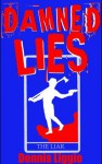 Damned Lies: Things That Never Happened to Me and a Couple Things That Did - Dennis Liggio