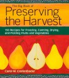 The Big Book of Preserving the Harvest: 150 Recipes for Freezing, Canning, Drying and Pickling Fruits and Vegetables - Carol W. Costenbader, Joanne Lamb Hayes
