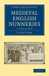 Medieval English Nunneries: C.1275 to 1535 - Eileen Power
