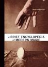 A Brief Encyclopedia of Modern Magic - Michael Stewart