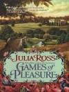 Games of Pleasure - Julia Ross