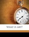 What Is Art? - Leo Tolstoy