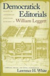 Democratick Editorials (NONE) - William Leggett