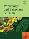 Physiology and Behaviour of Plants - Peter Scott