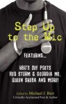 Step Up To The Mic: A Poetic Explosion - Michael J. Burt, Tichaona Chinyelu, Veronica J. Hill, Tinisha Nicole Johnson, Bill Holmes, A. Shakur Towns, Marc Lacy, Nyah Storm, Red Storm, Georgia Me, Afrika Midnight Asha Abney, Akua, Afrika Abney, Gaudemus, a. Kai, Stephanie L. Kemp, Neil G. White, Estrell Young, TS M