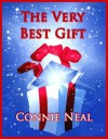 The Very Best Gift - Connie Neal, Casey Neal