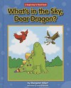 What's in the Sky, Dear Dragon? - Margaret Hillert, David Schimmell