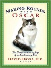Making Rounds with Oscar: The Extraordinary Gift of an Ordinary Cat (MP3 Book) - David Dosa, Ray Porter