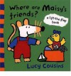 Where Are Maisy's Friends?: A Lift-the-Flap Book - Lucy Cousins