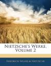 Werke, Vol 2 - Friedrich Nietzsche